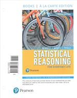 Statistical Reasoning for Everyday Life, Books a la Carte Edition, Plus New Mystatlab with Pearson Etext -- Access Card Package