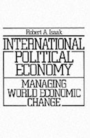 Bog, paperback International Political Economy af Robert A Isaak