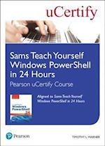 Sams Teach Yourself Windows Powershell in 24 Hours Pearson Ucertify Course Student Access Card (SAMS TEACH YOURSELF)