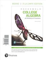 College Algebra with Modeling & Visualization, Books a la Carte Edition Plus Mymathlab with Pearson Etext -- Access Card Package