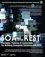 SOA with REST Principles, Patterns & Constraints for Building Enterprise Solutions with REST (paperback) af Thomas Erl