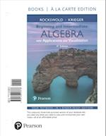 Beginning and Intermediate Algebra with Applications & Visualization, Books a la Carte Edition Plus Mymathlab -- Access Card Package
