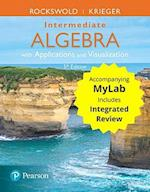 Intermediate Algebra with Applications & Visualization with Integrated Review Plus Mymathlab -- Title-Specific Access Card Package