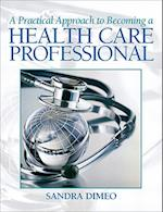 A Practical Approach to Becoming a Health Care Professional