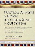 Practical Analysis and Design for Client/Server and GUI Systems (Yourdon Press Computing Series)