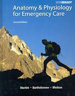 Anatomy & Physiology for Emergency Care [With Workbook] af Bryan E. Bledsoe, Edwin F. Bartholomew, Frederic H. Martini