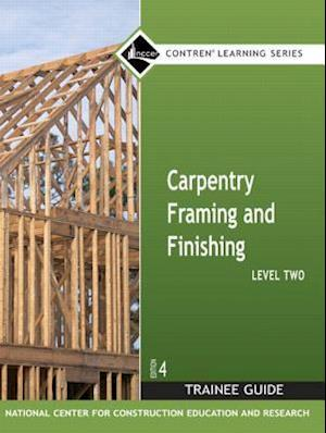 Carpentry Framing & Finishing Level 2 Trainee Guide, Looseleaf
