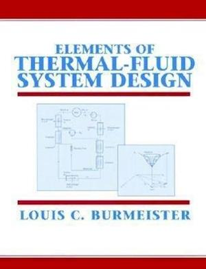 Elements of Thermal-Fluid System Design