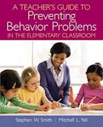 A Teachers Guide to Preventing Behavior Problems in the Elementary Classroom