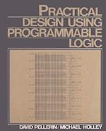 Practical Design Using Programmable Logic