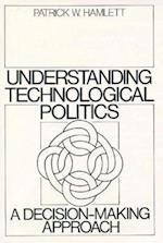 Understanding Technological Politics