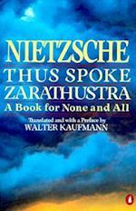 Thus Spoke Zarathustra af Friedrich Wilhelm Nietzsche