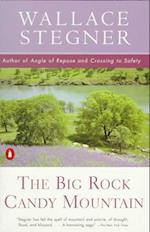 The Big Rock Candy Mountain af Wallace Earle Stegner