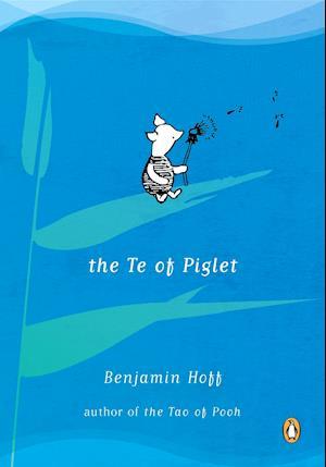 Bog, paperback The Te of Piglet af Benjamin Hoff