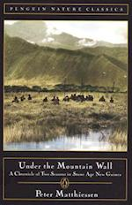 Under the Mountain Wall af Peter Matthiessen