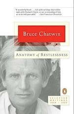Anatomy of Restlessness af Bruce Chatwin