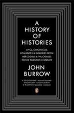 History Of Histories, Aies From Herodotus And Thucydides To The Twentieth Century,