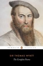 The Complete Poems af R A Rebholz, Thomas Wyatt