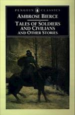 Tales of Soldiers and Civilians (Penguin Classics)
