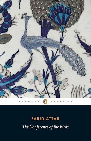 Bog, paperback The Conference of the Birds af Farid Al Din Attar, Dick Davis, Afkham Darbandi