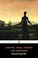 Romantic Fairy Tales af Ludwig Tieck, Johann Wolfgang von Goethe, Carol Tully