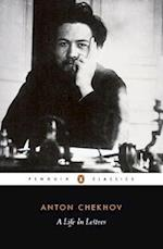 A Life in Letters af A P Chekhov, Anthony Phillips, Rosamund Bartlett