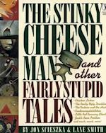 The Stinky Cheese Man and Other Fairly Stupid Tales af Jon Scieszka, Lane Smith