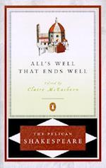 All's Well That Ends Well (Pelican Shakespeare Paperback)