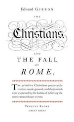 The Christians and the Fall of Rome af Edward Gibbon