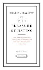 On the Pleasure of Hating af William Hazlitt