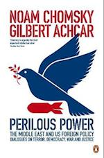 Perilous Power:The Middle East and U.S. Foreign Policy af Noam Chomsky, Gilbert Achcar, Stephen R Shalom