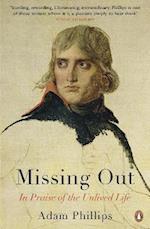 Missing Out af Adam Phillips