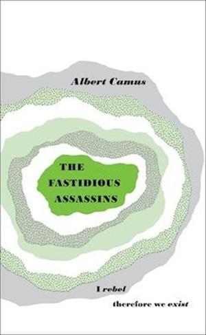 Bog paperback The Fastidious Assassins af Albert Camus