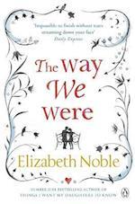 The Way We Were af Elizabeth Noble