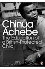 The Education of a British-Protected Child (Penguin Modern Classics)