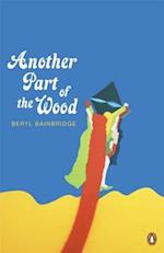 Another Part of the Wood af Beryl Bainbridge