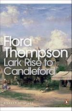 Lark Rise to Candleford af Flora Thompson, H J Massingham, Richard Mabey