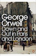Down and Out in Paris and London (Penguin Modern Classics, nr. 270)