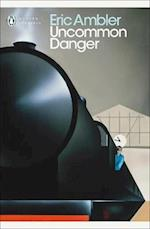 Uncommon Danger af James Fenton, Thomas Jones, Eric Ambler