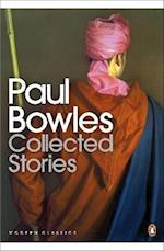 Collected Stories af Paul Bowles