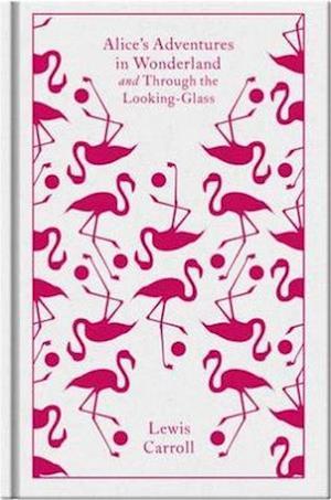 Bog hardback Alice's Adventures in Wonderland and Through the Looking Glass af John Tenniel Lewis Carroll Hugh Haughton