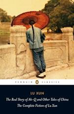 Real Story of Ah-Q and Other Tales of China af Lu Xun