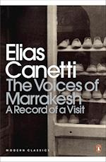 The Voices of Marrakesh: A Record of a Visit af Elias Canetti