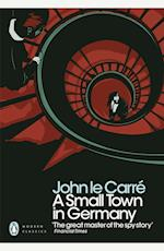 A Small Town in Germany (Penguin Modern Classics)
