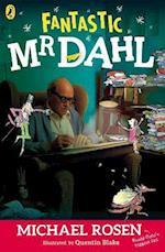 Fantastic Mr Dahl af Michael Rosen