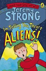 I'm Telling You, They're Aliens! af Jeremy Strong