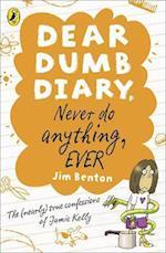 Dear Dumb Diary: Never Do Anything, Ever (Dear Dumb Diary)