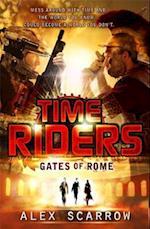 TimeRiders: Gates of Rome (Book 5) (TimeRiders, nr. 5)