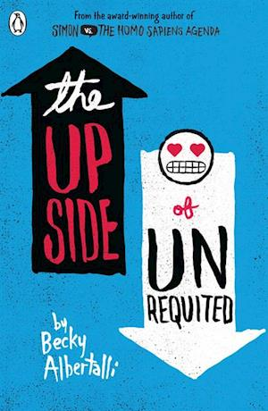 Upside of Unrequited af Becky Albertalli