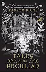 Tales of the Peculiar (Miss Peregrines Peculiar Children)